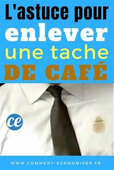 L Astuce Efficace Pour Enlever Une Tache De Caf 233 Sur Un