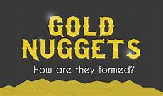 gold nuggets how are they formed infographic visualistan