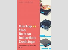 Duxtop (9600LS) vs Max Burton (6400) Tabletop Induction