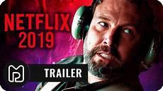 Beste Netflix Filme - netflix 2019 trailer die besten neuen netflix filme