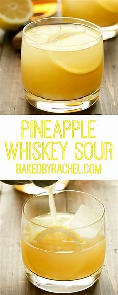 pineapple whiskey sour baked by rachel