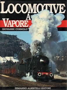 testo la locomotiva libro cornolo locomotive a vapore fs isbn