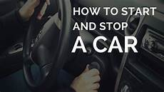 how to start and stop a car youtube how to start and stop a car youtube