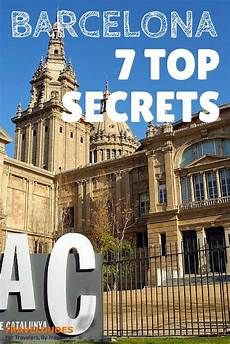7 Top Secrets About Barcelona Some Of The Most