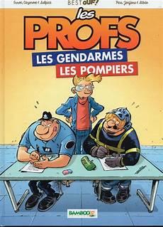 Les Profs Hs6 Best Ouf Les Gendarmes Les Pompiers
