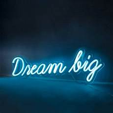 dream big neon sign wall light by lights4fun notonthehighstreet com