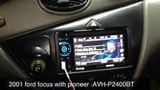 ford focus autoradio ford focus 2001 with pioneer avh p2400bt
