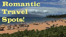top 10 romantic travel destinations youtube