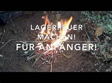 lagerfeuer f 252 r anf 228 nger ausf 252 hrliche anleitung 2 3