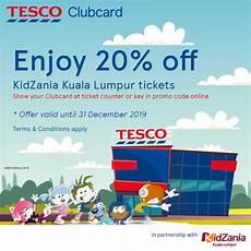 1 January 2019 31 December 2019 by Tesco Clubcard Enjoy 20 At Kidzania Kuala Lumpur