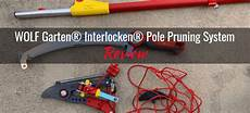 wolf garten 174 interlocken 174 pole pruning system product review