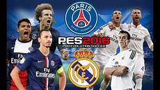 Pes 2016 Psg Vs Real Madrid Uefa Chions League Match