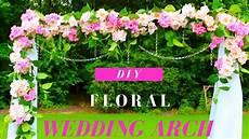 diy wedding arch tutorial diy floral crystals wedding