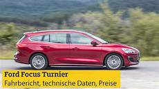 Ford Focus Turnier Fahrbericht Technische Daten Motoren
