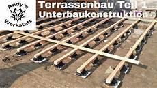 Terrassenbau Teil 1 Vorbereitung Und Unterkonstruktion