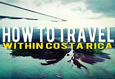 how to travel within costa rica how to travel within costa rica