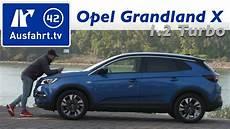 2017 opel grandland x 1 2 turbo mt6 kaufberatung test