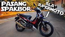 Supra Supermoto by Tutorial Pasang Spakbor Ala Quot Supermoto Di Supra X 125