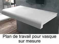 vasques plan vasque plan de travail sur mesure en solid