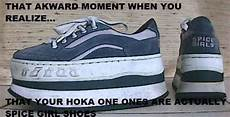 that awkwards moment when you realize that your hokas are actually spice shoes d