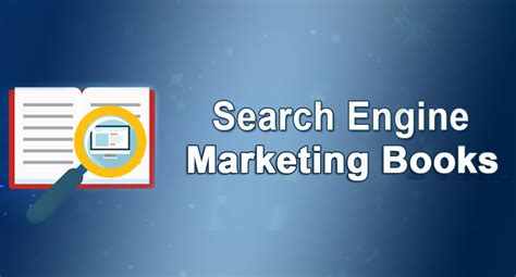 Search Engine Marketing by 10 Must Read Search Engine Marketing Books