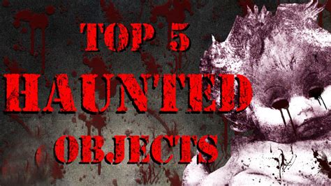 haunted items 5 haunted objects of all time funbuzztime com