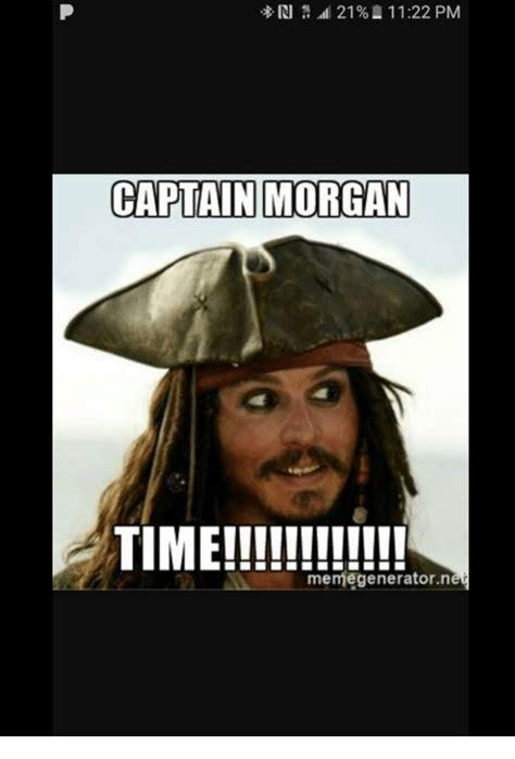 Captain Morgan Meme - ri 21 l 1122 pm captain morgan time memegeneratornet time meme on me me