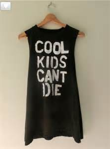 Cool Kids Can't Die Shirt