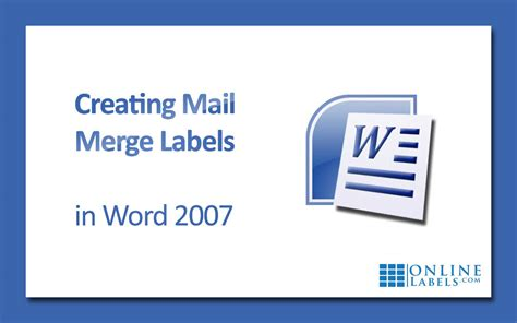 how to create mail merge labels in word 2007 onlinelabels