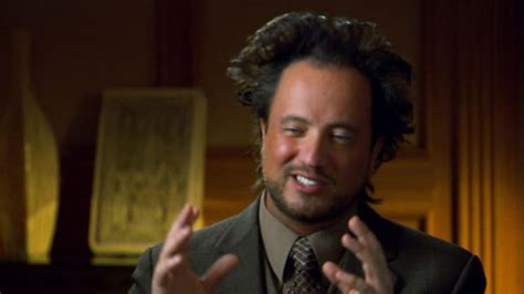 History Channel Memes - ancient aliens know your meme