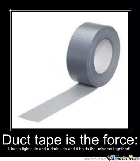 Tape Meme - duct tape by tt91tt meme center