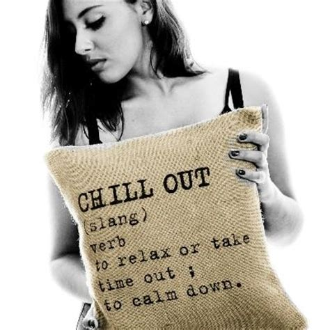 9 Best Images About Time To Chill On Pinterest  Its The
