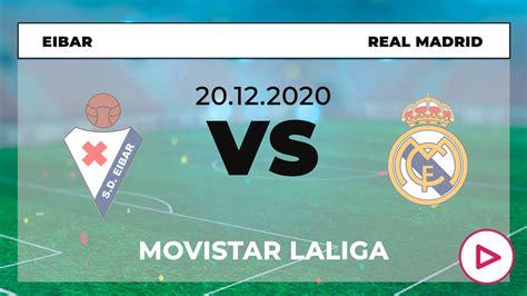 Eibar-Real Madrid: ¿dónde ver online en directo el partido ...