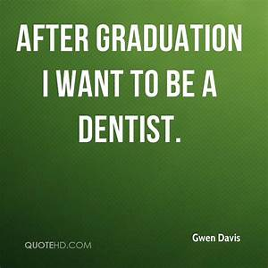 Life After Grad... Dentistry Graduation Quotes