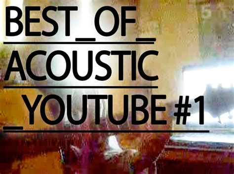 Best Of Acoustic Youtube #1