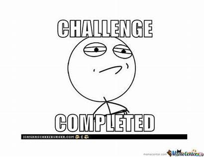 Challenge Completed Meme