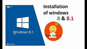 How To Install Windows 8 Or 8 1