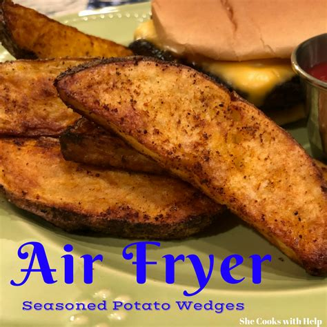 fryer air wedges potato crispy recipe seasoned recipes potatoes fry shecookswithhelp oven frozen sweet cooks she help bacon russet servings