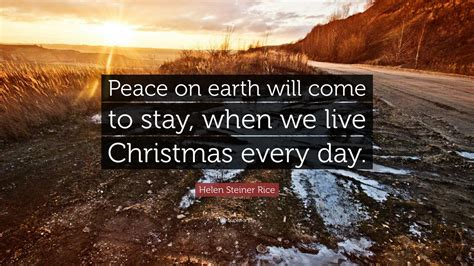 "Helen Steiner Rice Quote ""peace On Earth Will Come To. Morning Quotes With Birds. Dating Confidence Quotes. Inspirational Quotes For Children. Strong Love Quotes For Him. Quotes About Change Fall. Love You Quotes To Her. Friendship Quotes Crazy. Bible Quotes Not Alone"