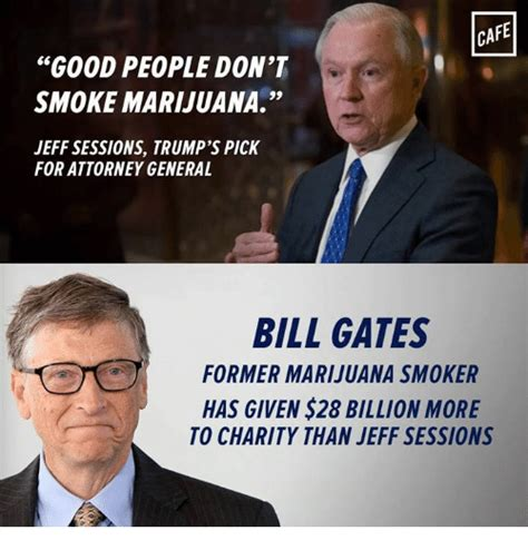 Jeff Sessions Memes - cafe good people don t smoke marijuana jeff sessions trump s pick for attorney general bill