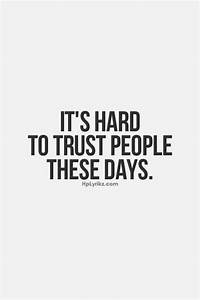 You can't trust anyone anymore. Your family make the worst ...