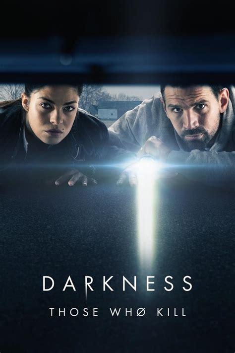 Darkness: Those Who Kill Season 1 - Trakt.tv