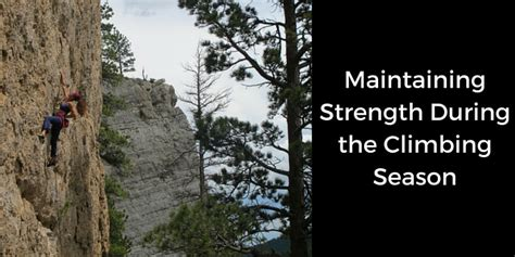 Maintaining Strength During The Climbing Season Training