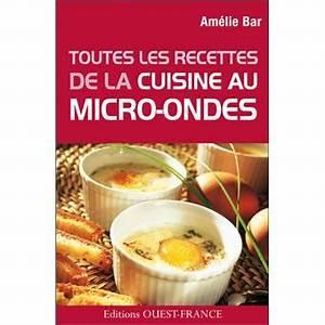 Cuisine Au Micro Onde : toutes les recettes de la cuisine au micro ondes broch ~ Nature-et-papiers.com Idées de Décoration