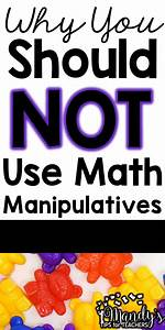 Why You Should NOT Use Math Manipulatives - Mandy's Tips ...