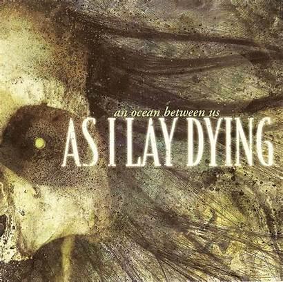 Dying Lay Ocean Between 2007 Artist