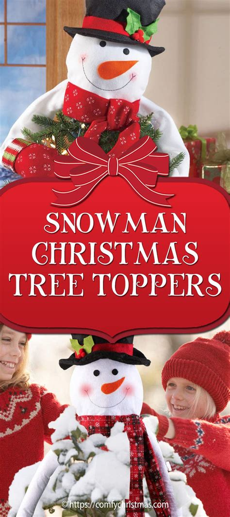 snowman christmas tree toppers comfy christmas