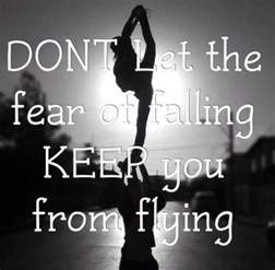 don 39 t let the fear of falling keep you from flying cheerleading quotes and sayings