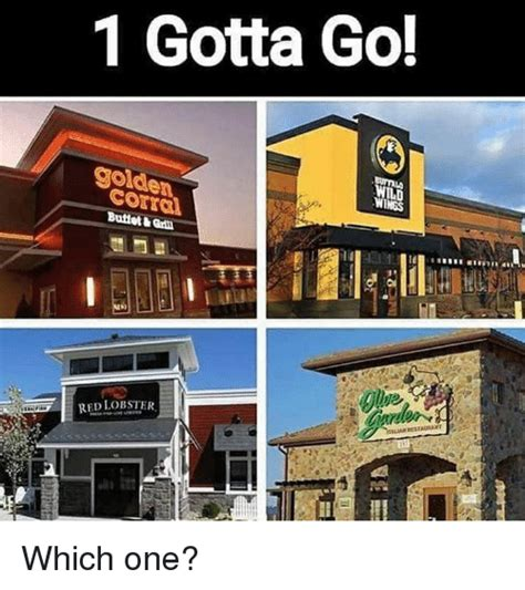 1 Gotta Go! Golden Corral Which One? | Golden Corral Meme ...