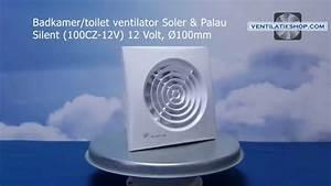 12 Volt Ventilator : badkamer toilet ventilator soler palau silent 100cz ~ Jslefanu.com Haus und Dekorationen